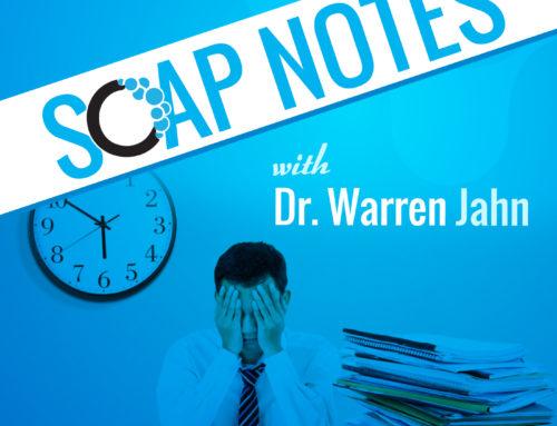 Episode 3: SOAP Notes with Dr. Warren Jahn Part 2