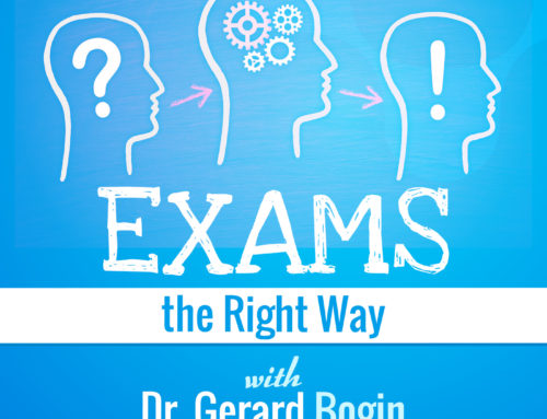 Exams The Right Way with Dr. Gerard Bogin