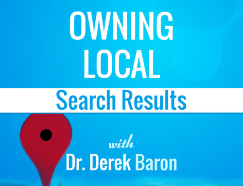 Episode 6: Owning Local Search Results with Dr. Derek Baron