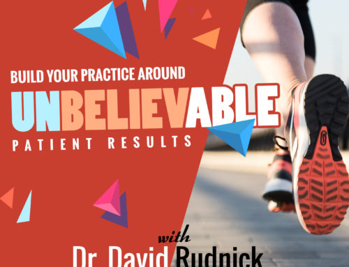 Episode: Unbelievable Patient Results with Dr. David Rudnick