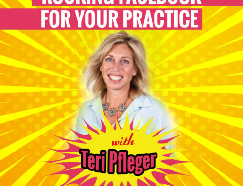 Episode 13: Rocking Facebook for Your Practice with Teri Pfleger
